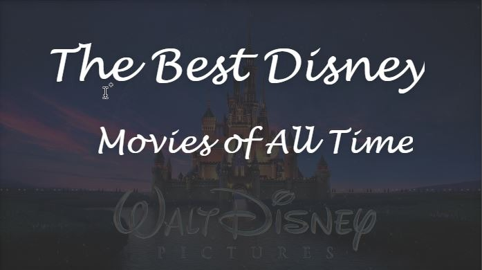 Best Disney Movies Ever