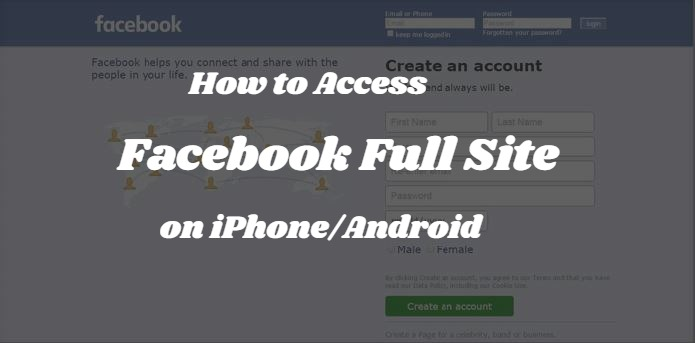 How to View Full Version of Facebook from iPhone and Android