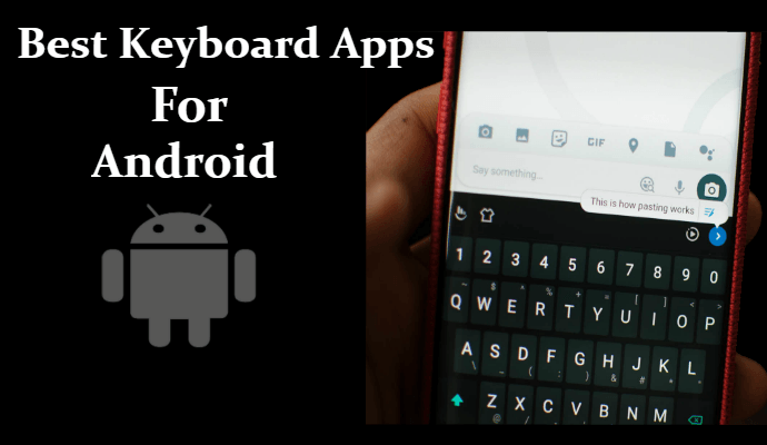 Best Keyboard Apps for Android Smartphones