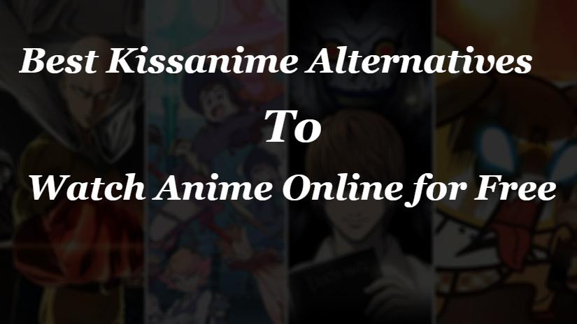 Best Kissanime Alternatives