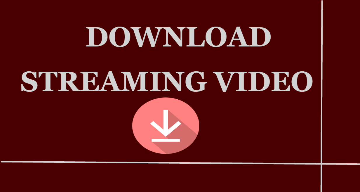 download-streaming-videos