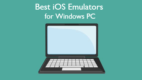 Best iOS Emulator for Windows PC