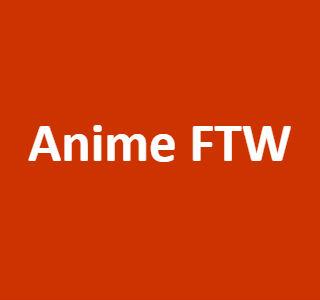 Anime FTW